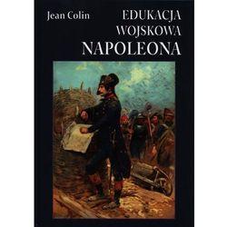 Edukacja wojskowa Napoleona (opr. twarda)