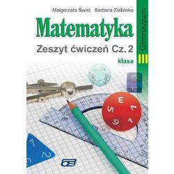 MATEMATYKA 3 GIMNAZJUM ĆWICZENIA CZĘŚĆ 2. MATEMATYKA DLA GIMNAZJALISTÓW (opr. miękka)