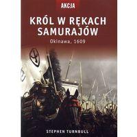 Król w rękach Samurajów (opr. broszurowa)