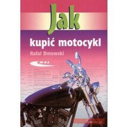 Jak kupić motocykl (opr. broszurowa)