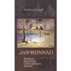 Jan Konrad Siedem żywotów i prawdziwa śmierć (opr. twarda)