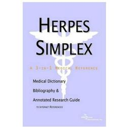 Herpes Simplex - A Medical Dictionary, Bibliography, and Annotated Research Guide to Internet References