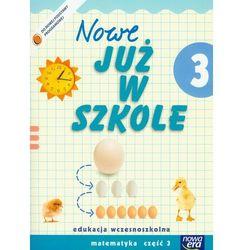 NOWE JUŻ W SZKOLE KL. 3 SP MATEMATYKA CZĘŚĆ 3 (opr. miękka)