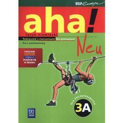 Aha!Neu 3A Podręcznik z ćwiczeniami Kurs podstawowy z płytą CD i CD-ROM (opr. miękka)