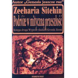 Podróże w mityczną przeszłość - Zecharia Sitchin (opr. miękka)
