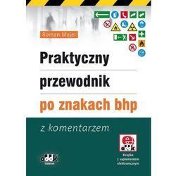 Praktyczny przewodnik po znakach bhp. Z komentarzem (+ CD) (opr. miękka)