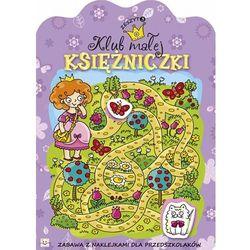Klub małej księżniczki Zeszyt 3. Zabawa z naklejkami dla przedszkolaków (opr. miękka)