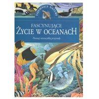 Fascynujące życie w oceanach (opr. twarda)