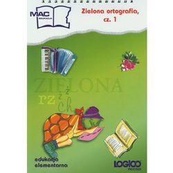 Logico Piccolo Zielona ortografia cz. 1 (opr. miękka)