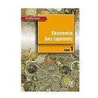 Ekonomia bez tajemnic. Podręcznik. Część 1 (opr. miękka)