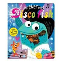 If You Ever See a Disco Fish