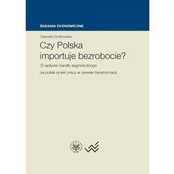 Czy Polska importuje bezrobocie? (opr. twarda)