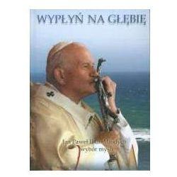 Wypłyń na głębię - Jan Paweł II
