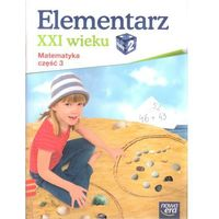 Elementarz Xxi Wieku 2 Matematyka Część 3 (opr. miękka)