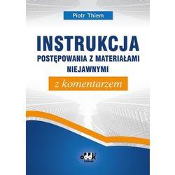 Instrukcja postępowania z materiałami niejawnymi z komentarzem (opr. miękka)