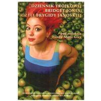 Dziennik trójkowej Bridget Jones, czyli Brygidy Janoskiej - Dostawa zamówienia do jednej ze 170 księgarni Matras za DARMO