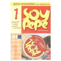 Soy Pepe 1 Język hiszpański gimnazjum Podręcznik + Ćwicznia + CD