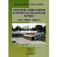 Laboratorium z dynamiki obwodów w centrum kształcenia inżynierów w Rybniku. Teoria, pomiary, symulacje. (opr. miękka)