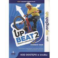 UpBeat 2. Klasa 2, gimnazjum. Język angielski. Podręcznik + MyEnglishLab (opr. miękka)