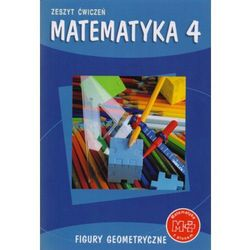 Matematyka z plusem 4 Zeszyt ćwiczeń Figury geometryczne (opr. miękka)