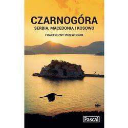 Czarnogóra, Serbia, Macedonia i Kosowo praktyczny przewodnik 2015 - Wysyłka od 3,99 - porównuj ceny z wysyłką (opr. miękka)