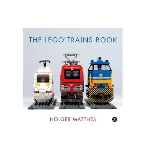 The LEGO Trains Book Matthes, Holger