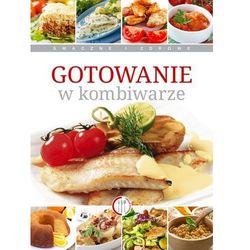 Gotowanie w kombiwarze - Marta Szydłowska (opr. miękka)