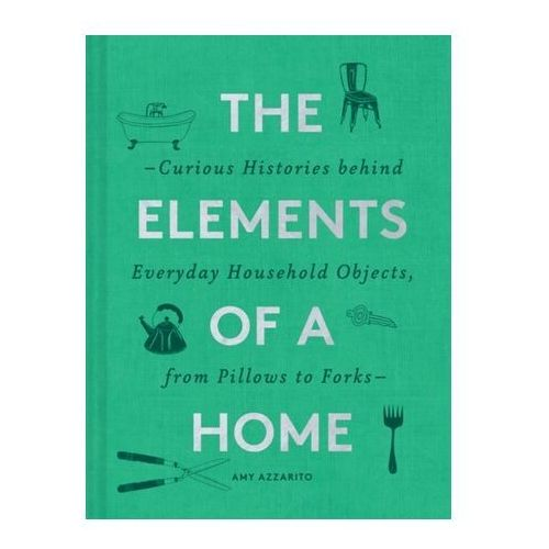 The Elements of a Home Azzarito, Amy
