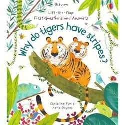 Lift-the-flap first questions and answers why do tigers have stripes? - katie daynes (opr. twarda)