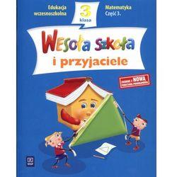 WESOŁA SZKOŁA I PRZYJACIELE KL. 3 SP MATEMATYKA CZĘŚĆ 3 (opr. miękka)