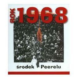 Rok 1968 środek Peerelu (opr. twarda)