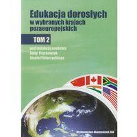 Edukacja dorosłych w wybranych krajach pozaeuropejskich. Tom 2 (opr. miękka)