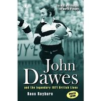 Man Who Changed the World of Rugby, The (Updated Edition) - John Dawes and the Legendary 1971 British Lions