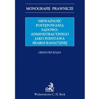 Nieważność postępowania sądowoadministracyjnego jako podstawa skargi kasacyjnej (opr. miękka)