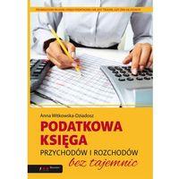 Podatkowa księga przychodów i rozchodów bez tajemnic (opr. miękka)