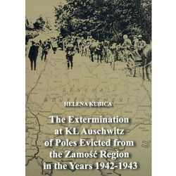 The Extermination at KL Auschwitz of Poles Evicted from the Zamość Region in the Years 1942-1943