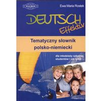 Deutsch Effektiv. Tematyczny słownik polsko-niemiecki dla młodzieży szkolnej, studentów i nie tylko (opr. miękka)