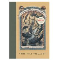 Series of Unfortunate Events # 7: The Vile Village