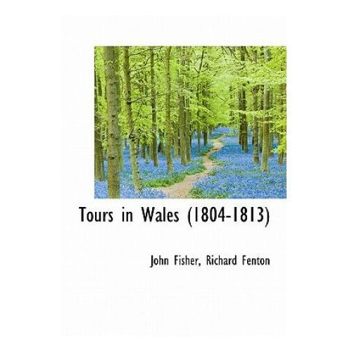 Tours in Wales (1804-1813)