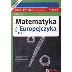 MATEMATYKA EUROPEJCZYKA 1 GIMNAZJUM ĆWICZENIA CZĘŚĆ 2 2012 (opr. miękka)