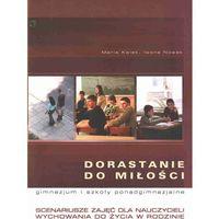Dorastanie do miłości + płyta CD Scenariusze zajęć dla nauczycieli do wychowania do życia w rodzinie (opr. miękka)