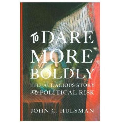 To Dare More Boldly Hulsman John C.