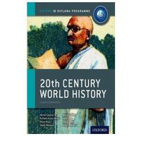 20th Century World History. IB Course Companion. PB (opr. miękka)