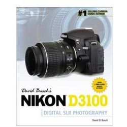 David Buschs Nikon D3100 Guide to Digital SLR Photography