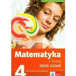 Matematyka z klasą. Klasa 4. Zbiór zadań (opr. miękka)