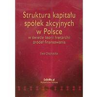 Struktura kapitału spółek akcyjnych w Polsce (opr. miękka)