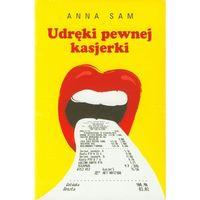 Udręki pewnej kasjerki - Anna Sam (opr. miękka)