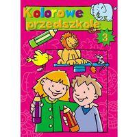 Kolorowe przedszkole 3 (opr. broszurowa)
