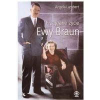 Przegrane życie Ewy Braun - Dostawa zamówienia do jednej ze 170 księgarni Matras za DARMO